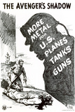 The Avenger's Shadow More Metal for US Planes Tanks Guns WWII War Propaganda Art Print Poster Posters
