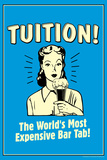 Tuition World's Most Expensive Bar Tab Funny Retro Poster Prints