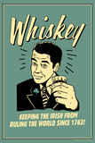 Whiskey Keeping Irish From Running World Since 1763 Funny Retro Poster Poster by  Retrospoofs