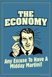 The Economy Any Excuse For Midday Martini Funny Retro Poster Prints by  Retrospoofs