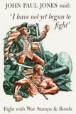 I Have Not Yet Begun to Fight War Stamps Bonds WWII War Propaganda Art Print Poster Prints