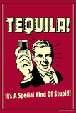 Tequila It's A Special Kind Of Stupid Funny Retro Poster Print