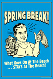 Spring Break Goes On At Beach Stays At Beach Funny Retro Poster Poster by  Retrospoofs
