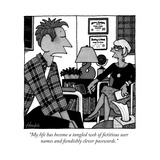 """My life has become a tangled web of fictitious user names and fiendishly ..."" - New Yorker Cartoon Premium Giclee Print by William Haefeli"