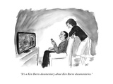 """It's a Ken Burns documentary about Ken Burns documentaries."" - New Yorker Cartoon Premium Giclee Print by Carolita Johnson"