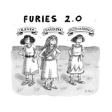 Furies 2.0 -- Ironia, Sarcasta, Passivagressa -- Three Greek women stand s... - New Yorker Cartoon Premium Giclee Print by Roz Chast