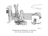 """Thanksgiving shmanksgivingÑwe both know this is because I slept with your..."" - New Yorker Cartoon Premium Giclee Print by Zachary Kanin"