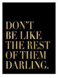 Don't Be Like Them Golden Black Print by Amy Brinkman