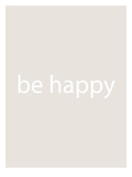 Beige Be Happy Posters by  Jetty Printables