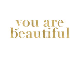 You Are Beautiful Golden White Posters by Amy Brinkman