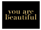 You Are Beautiful Golden Black Poster by Amy Brinkman