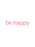 Be Happy Prints by  Jetty Printables
