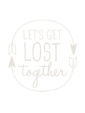 Beige Let's Get Lost Print by  Jetty Printables