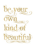 Be Own Beautiful Golden White Posters by Amy Brinkman