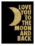 Love You Moon Back Golden Black Prints by Amy Brinkman