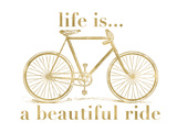 Bicycle Life Is Beautiful Ride Golden White Print by Amy Brinkman