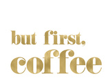 But First Coffee Golden White Print by Amy Brinkman