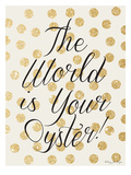 The World Is Your Oyster Poster by Penny Jane