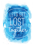 Watercolor Blue Background Let's Get Lost Prints by  Jetty Printables