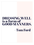 Quote Tom Ford Prints by  Dash of Summer