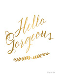 Hello Gorgeous In Gold Print by Penny Jane