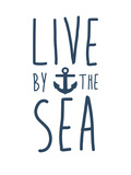 Navy Live By The Sea Posters by  Jetty Printables