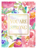 You Are Strong Print by Penny Jane