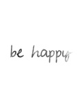 Black White Be Happy Prints by  Jetty Printables