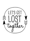 Black Let's Get Lost Posters by  Jetty Printables