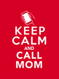 Keep Calm and Call Mom Posters by  Boots