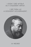 I Don't See Myself as a Dissident Artist Photo by Ai Weiwei