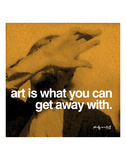 Art is what you can get away with Posters by Andy Warhol