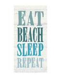 Eat, Beach, Sleep, Repeat Prints by  Sparx Studio