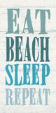 Eat, Beach, Sleep, Repeat Posters by  Sparx Studio