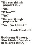 Do you think pop art is... Prints by Andy Warhol/ John Melin