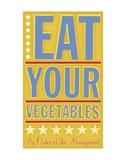 Eat Your Vegetables Plakater af John W. Golden