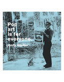 Pop art is for everyone (color square) Posters by Andy Warhol/ Billy Name