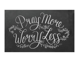 Pray More Worry Less Poster by LLC., Lily & Val