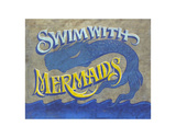 Swim with Mermaids Poster by  Zeke's Antique Signs