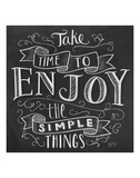 Take Time To Enjoy The Simple Things Stampe di LLC., Lily & Val
