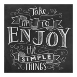 Take Time To Enjoy The Simple Things Poster by LLC., Lily & Val