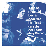 There should be a course in first grade on love (color square) Prints by Andy Warhol/ Billy Name