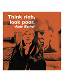 Think rich, look poor (color square) Posters by Andy Warhol/ Billy Name