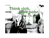 Think rich, look poor Prints by Andy Warhol/ Billy Name
