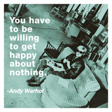 You have to be willing to get happy about nothing (color square) Giclée-trykk av Andy Warhol/ Billy Name
