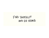 Find Yourself Prints by  Urban Cricket