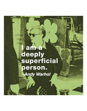 I am a deeply superficial person (color square) Art by Andy Warhol/ Billy Name
