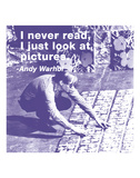 I never read, I just look at pictures (color square) Poster by Andy Warhol/ Billy Name