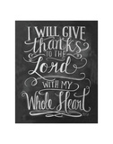 I Will Give Thanks To The Lord With My Whole Heart Poster by LLC., Lily & Val