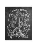 I Could Travel The World & The Ocean Blue... Plakat av LLC., Lily & Val